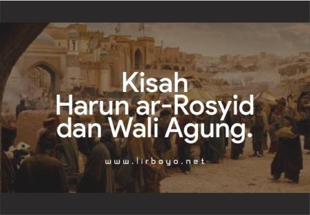 Kisah Pertemuan Khalifah Harun ar-Rosyid dan Para Wali Agung dalam Perjalanan Haji