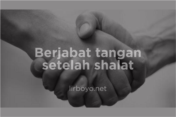 Berjabat Tangan Setelah Shalat