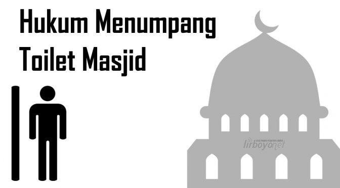 Hukum Numpang Toilet Masjid