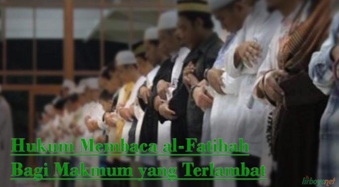 Hukum Membaca Al-Fatihah bagi Makmum yang Datang Terlambat