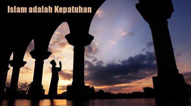 Islam Adalah Kepatuhan