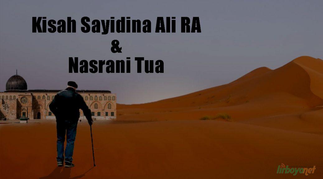 Kisah Sayidina Ali RA dan Nasrani Tua