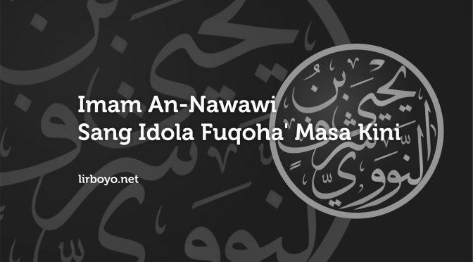 Imam An-Nawawi: Sang Idola Fuqoha Masa Kini