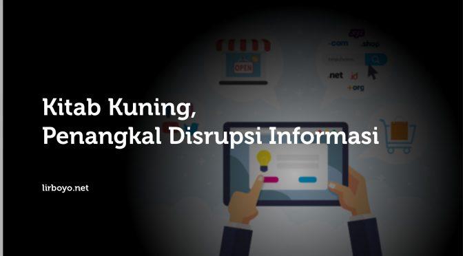 Menangkal Disrupsi Informasi Melalui Kitab Kuning di Era Digital