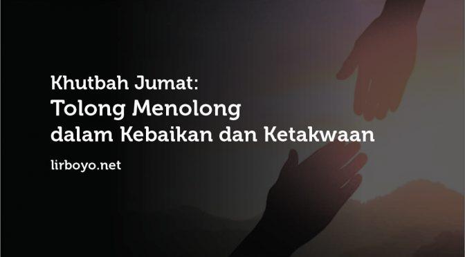 Khutbah Jum'at: Tolong-menolong dalam Kebaikan dan Ketakwaan