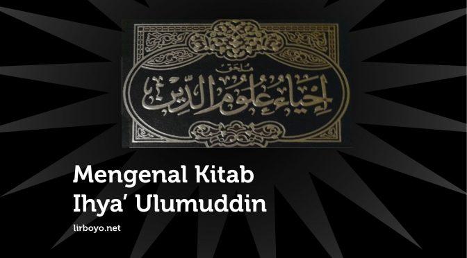 Mengenal Kitab Ihya' Ulumuddin