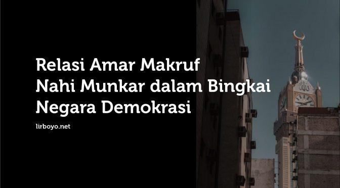 AMAR MAKRUF NAHI MUNKAR DALAM BINGKAI NEGARA DEMOKRASI