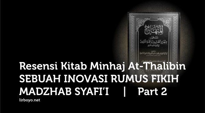Resensi Kitab Minhaj At-Thalibin | Part 2