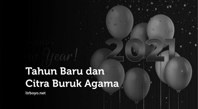 Tahun Baru dan Citra Buruk Agama