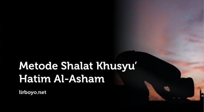 Metode Salat Khusyuk Hatim al-Asham