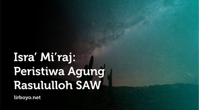 Isra' Mi'raj: Peristiwa Agung Rasulullah SAW