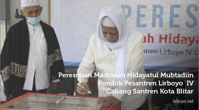 Peresmian Madrasah Hidayatul Mubtadiin Pondok Lirboyo IV Cabang Santren Blitar